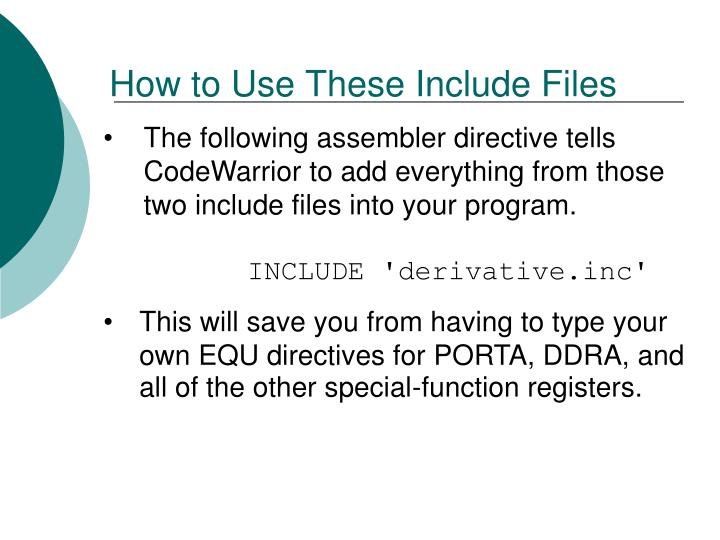 How to Use These Include Files