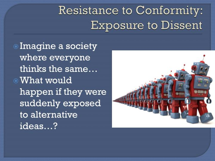 Resistance to Conformity: Exposure to Dissent