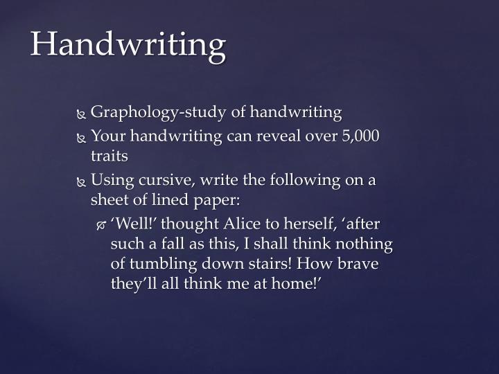 Graphology-study of handwriting