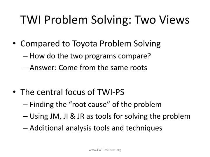 TWI Problem Solving: Two Views