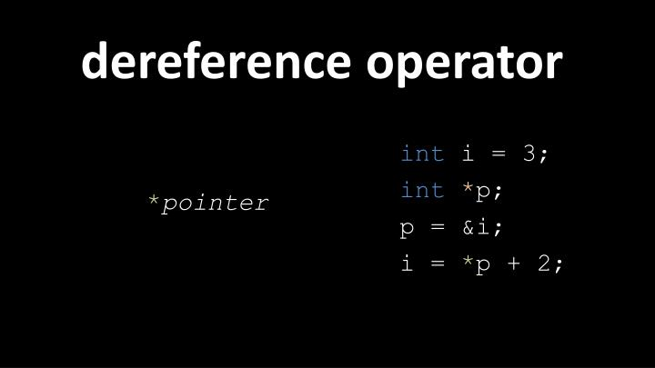 dereference operator
