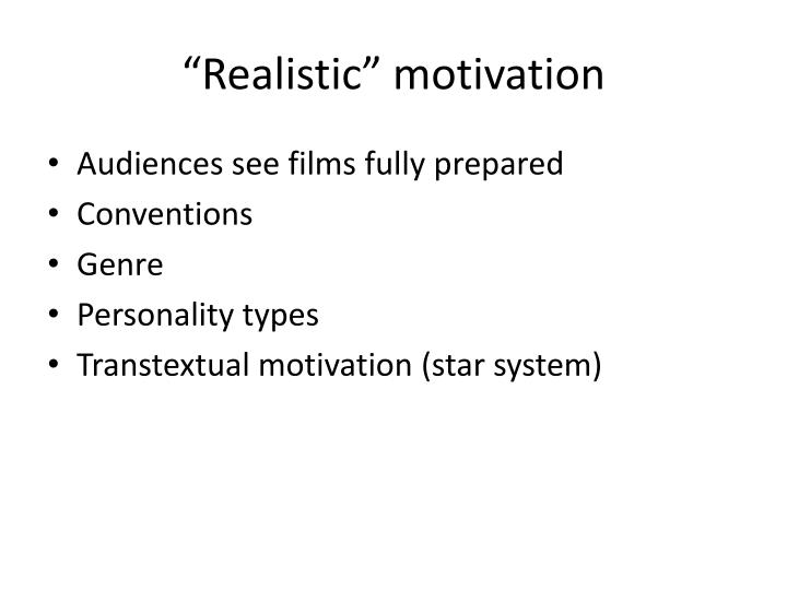 """Realistic"" motivation"