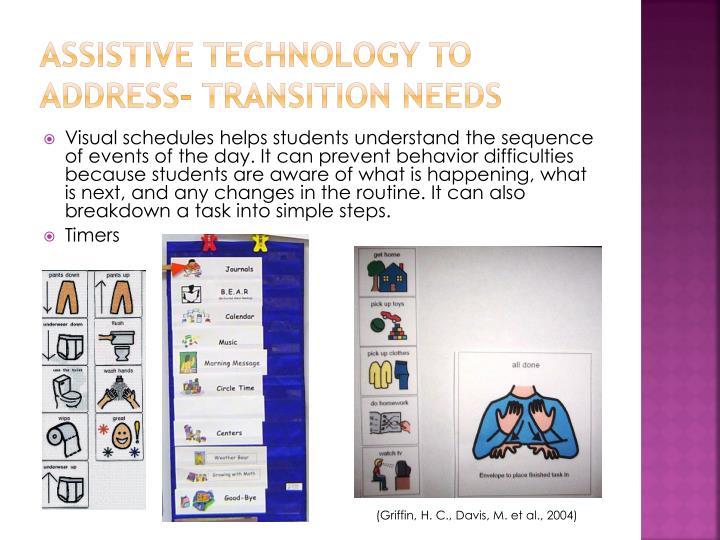 Assistive Technology to address- Transition Needs