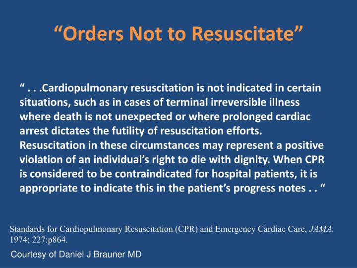 """Orders Not to Resuscitate"""
