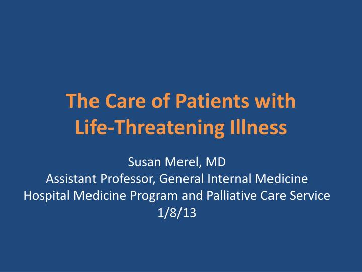 The care of patients with life threatening illness