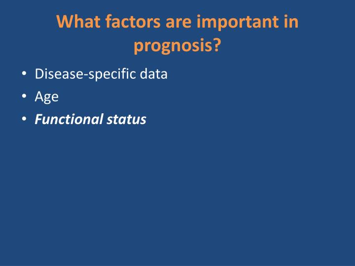 What factors are important in prognosis?