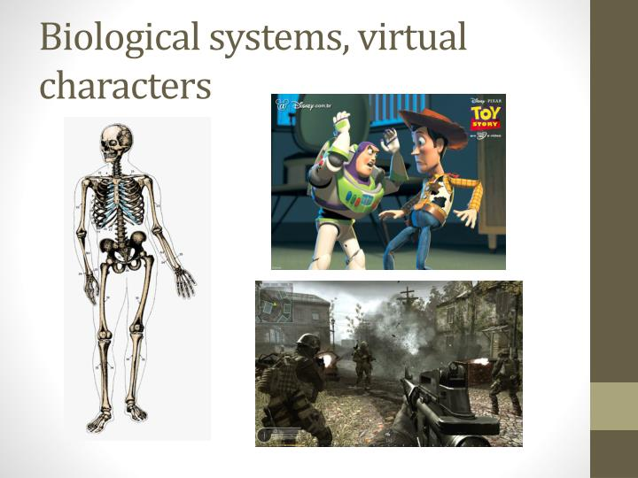 Biological systems, virtual characters