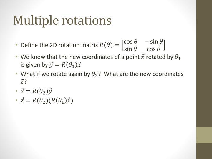 Multiple rotations