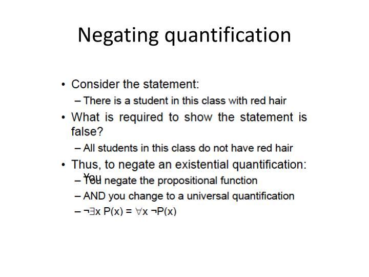 Negating quantification