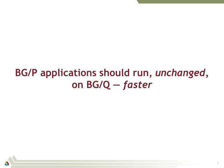 BG/P applications should run,