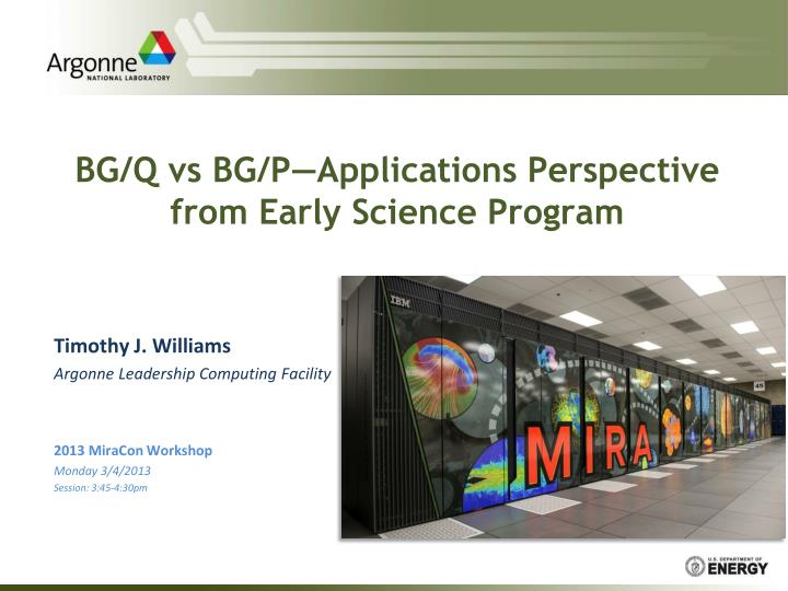Bg q vs bg p applications perspective from early science program