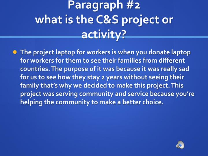 Paragraph 2 what is the c s project or activity