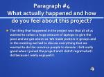 paragraph 4 what actually happened and how do you feel about this project