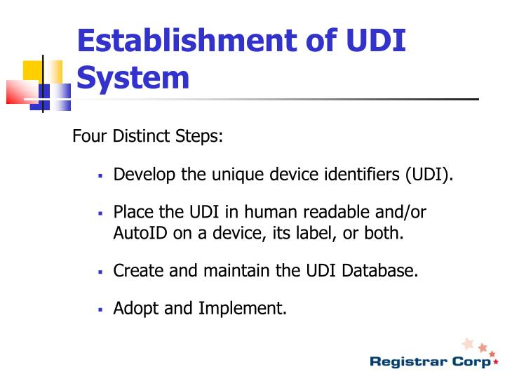 Establishment of UDI System