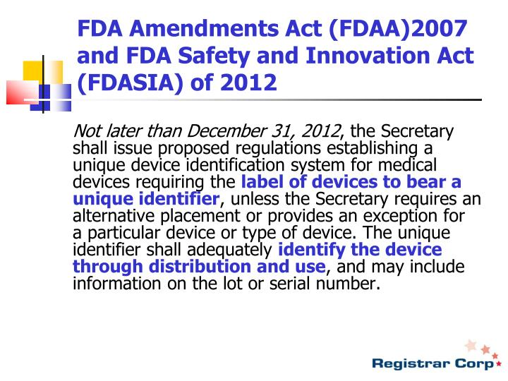 FDA Amendments Act (FDAA)2007 and FDA Safety and Innovation Act (FDASIA) of 2012