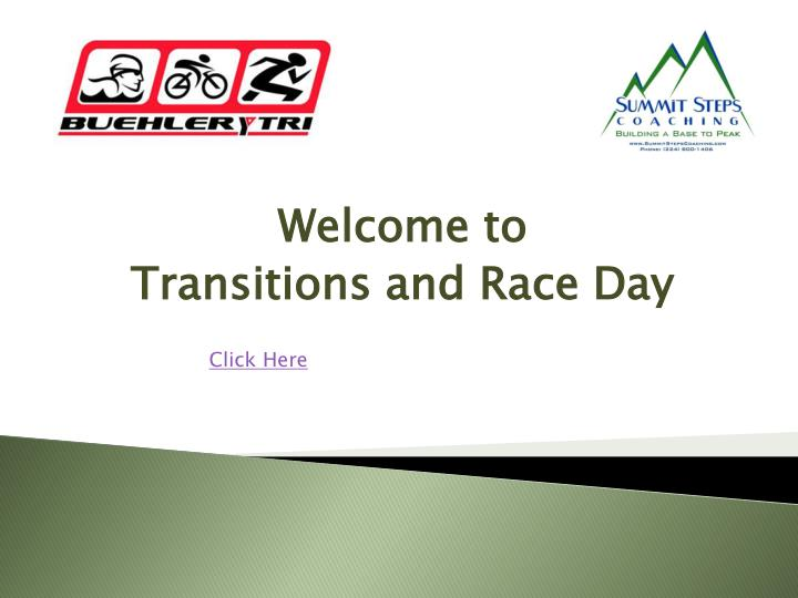 Welcome to transitions and race day