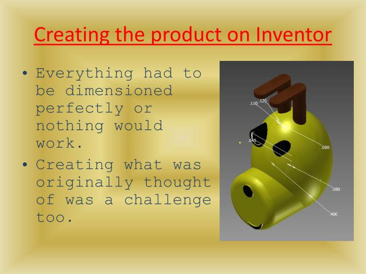 Creating the product on Inventor