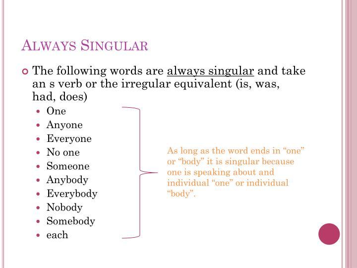 Always Singular