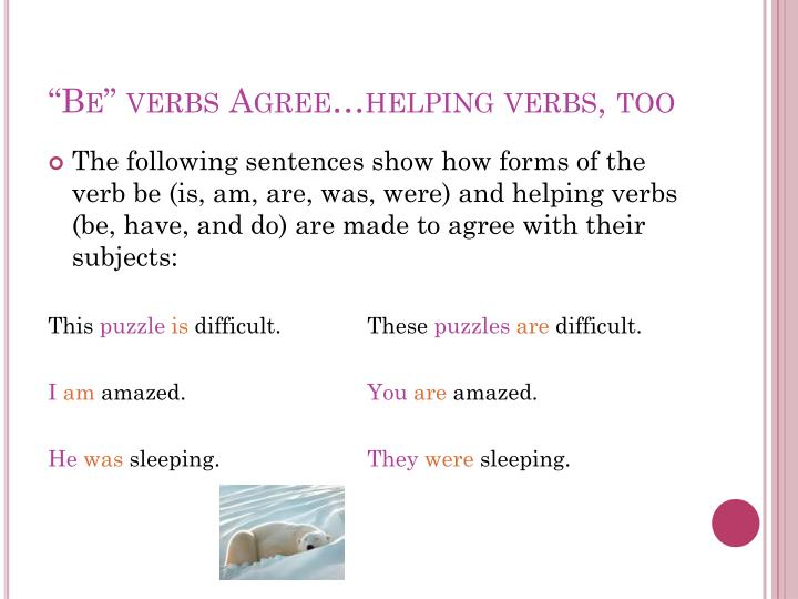 """Be"" verbs Agree…helping verbs, too"