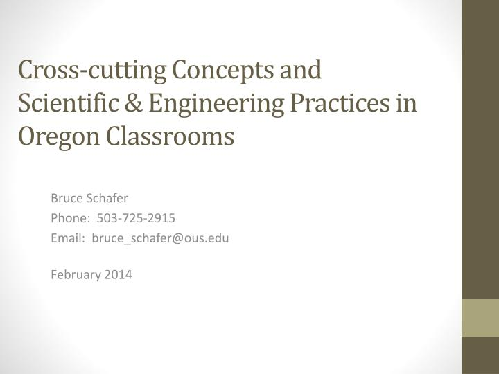 Cross cutting concepts and scientific engineering practices in oregon classrooms