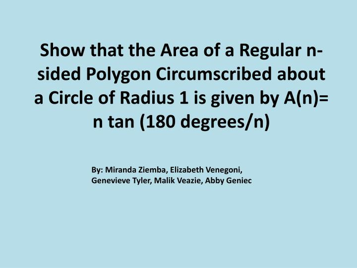 Show that the Area of a Regular n-sided Polygon Circumscribed about a Circle of Radius 1 is given by...