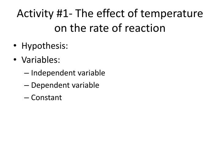 Activity #1- The effect of temperature on the rate of reaction
