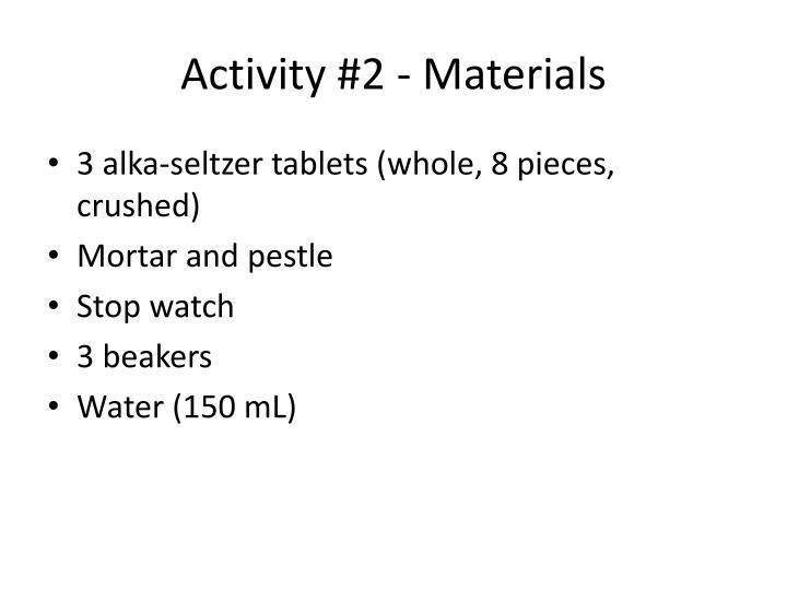 Activity #2 - Materials