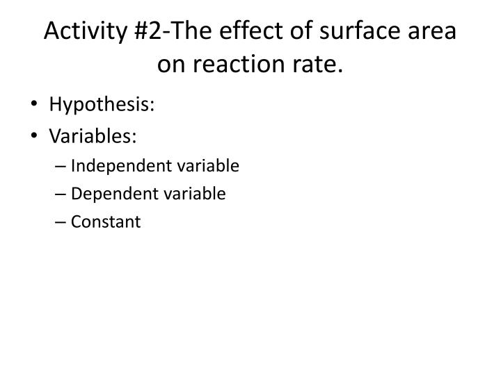 Activity #2-The effect of surface area on reaction rate.