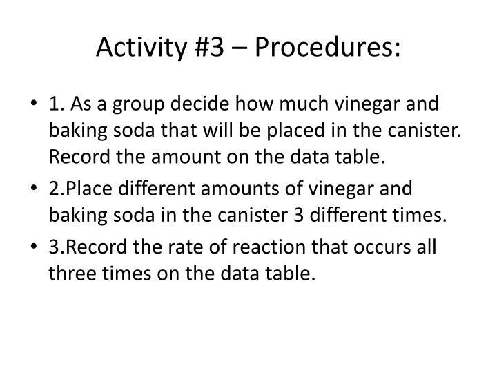 Activity #3 – Procedures: