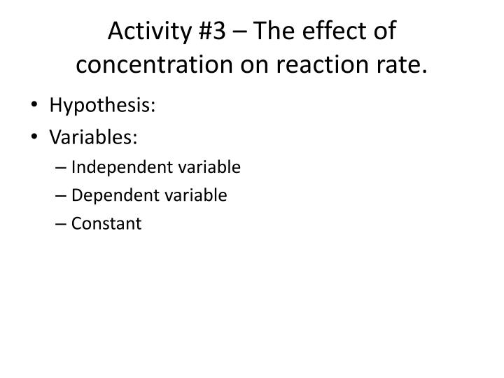 Activity #3 – The effect of concentration on reaction rate.