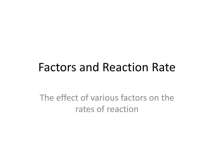 Factors and reaction rate