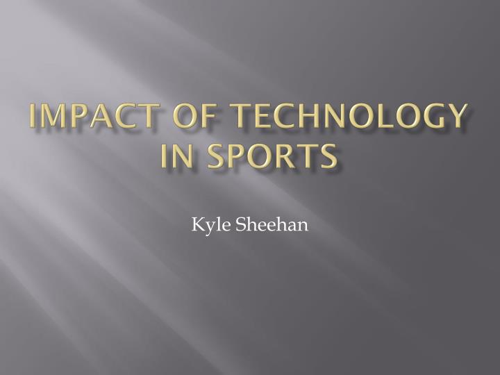 Impact of technology in sports
