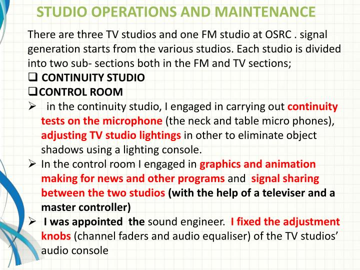 STUDIO OPERATIONS AND MAINTENANCE