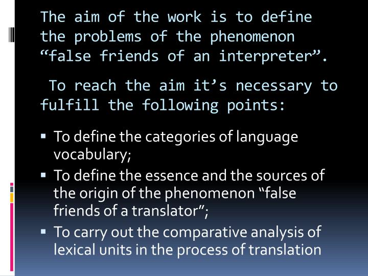 """The aim of the work is to define the problems of the phenomenon """"false friends of an interpreter"""