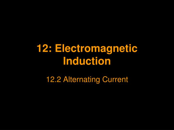 12 electromagnetic induction