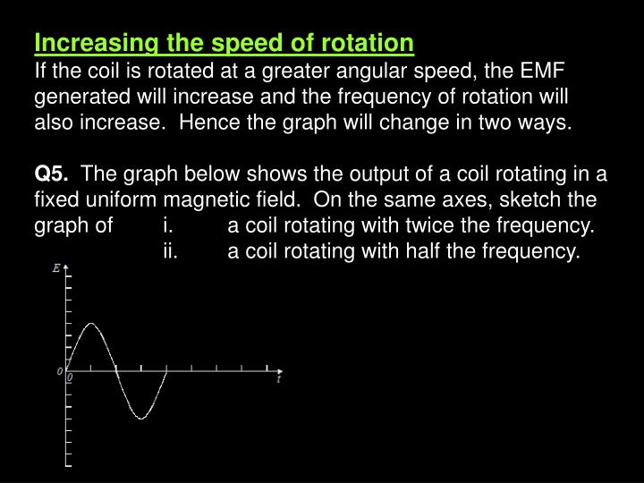 Increasing the speed of rotation