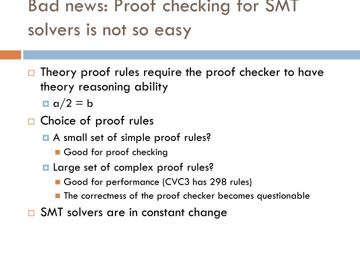 Bad news: Proof checking for SMT solvers is not so easy
