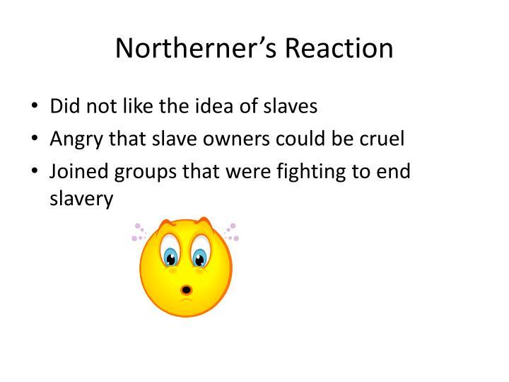 Northerner's Reaction