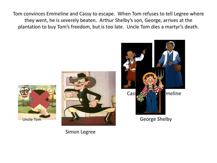Tom convinces