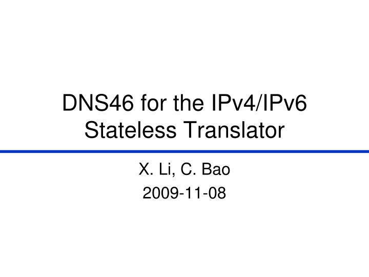 DNS46 for the IPv4/IPv6 Stateless Translator