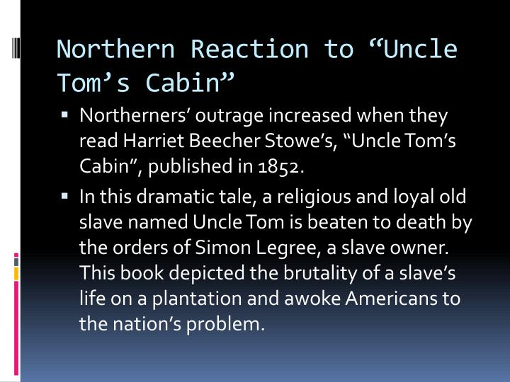 "Northern Reaction to ""Uncle Tom's Cabin"""