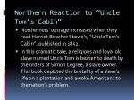 northern reaction to uncle tom s cabin