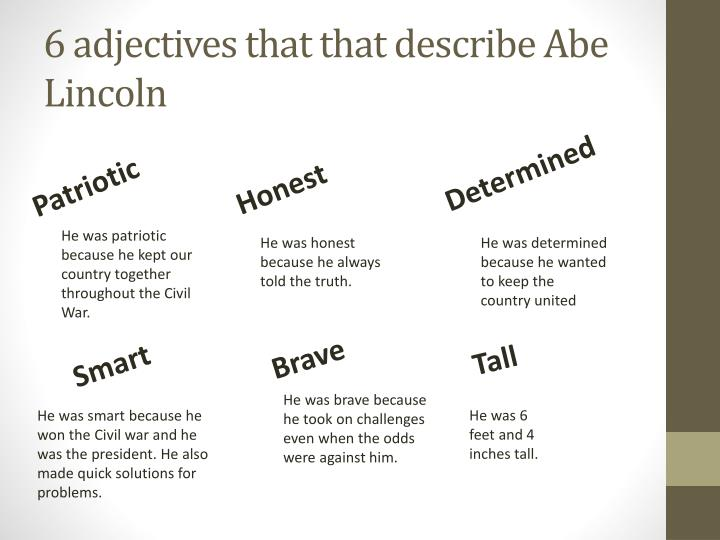 6 adjectives that that describe Abe Lincoln