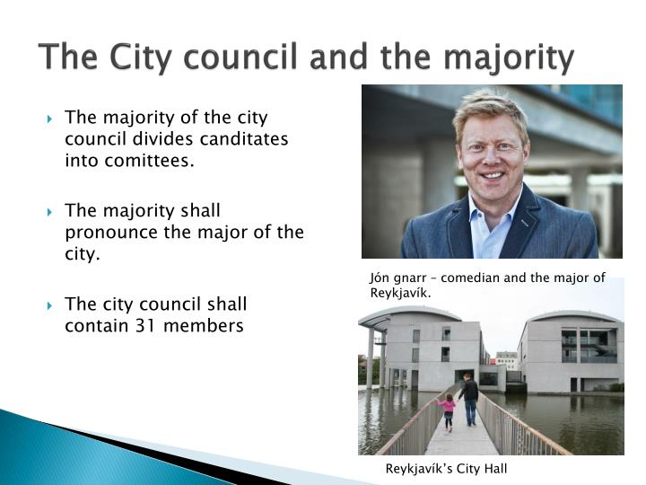 The City council and the majority