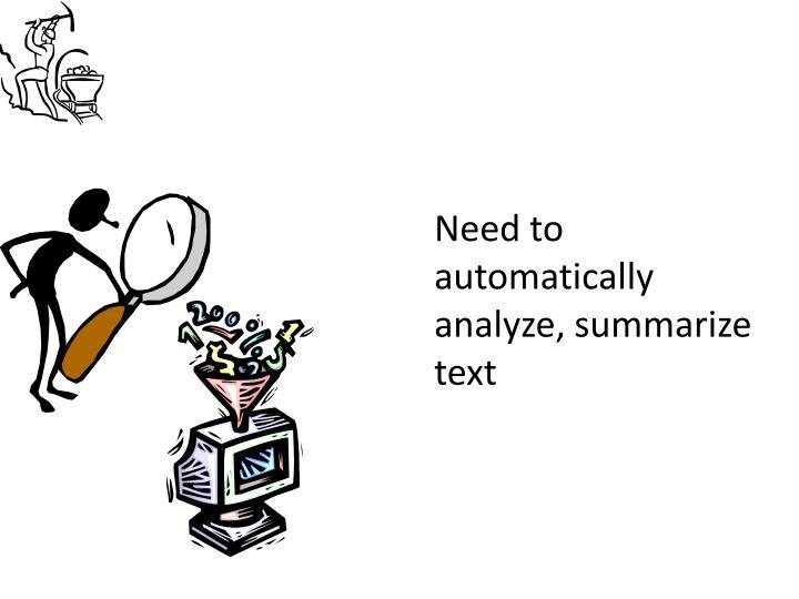 Need to automatically analyze, summarize text