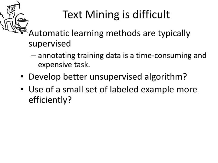 Text Mining is difficult