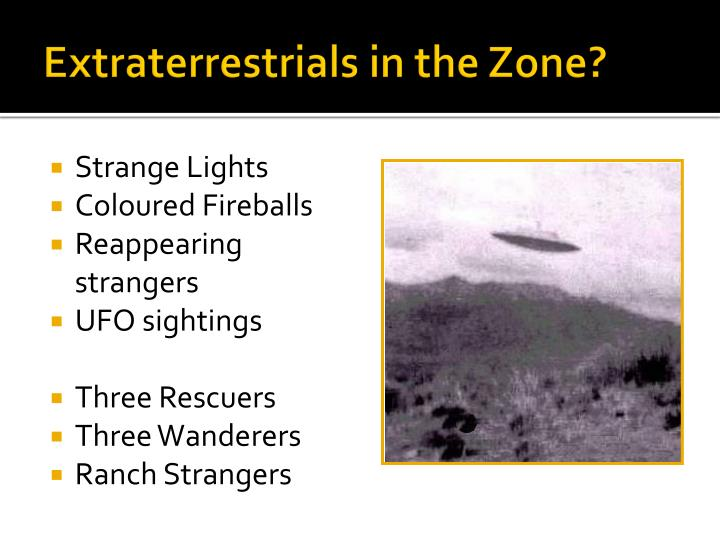 Extraterrestrials in the Zone?