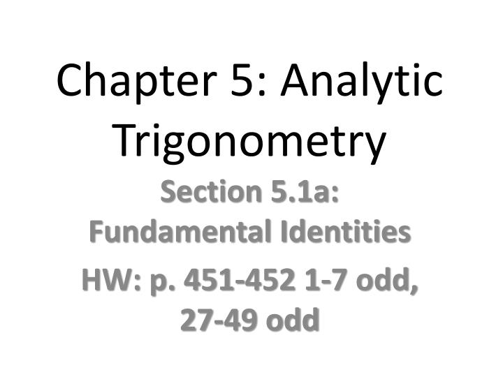 Chapter 5: Analytic Trigonometry