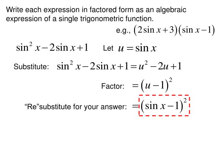 Write each expression in factored form as an algebraic