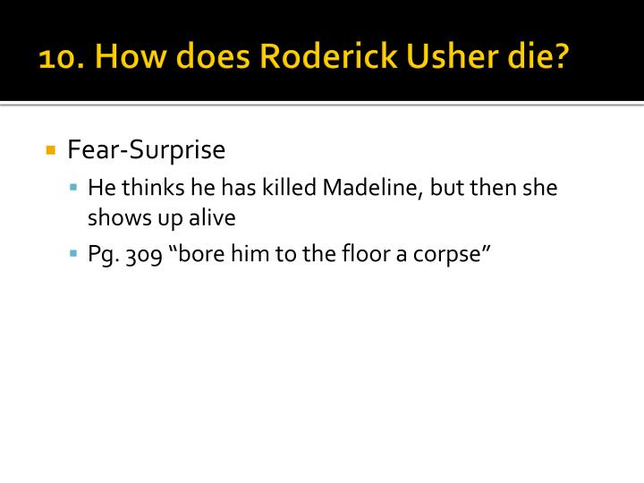 description of roderick usher Overview of roderick usher edgar allen poe's character roderick usher was considered a controversial character at the time of publication, and he remains one of the more interesting and colorful characters in the history of american literature a large reason for this is that roderick usher is a strange character with a belief in the occult and.